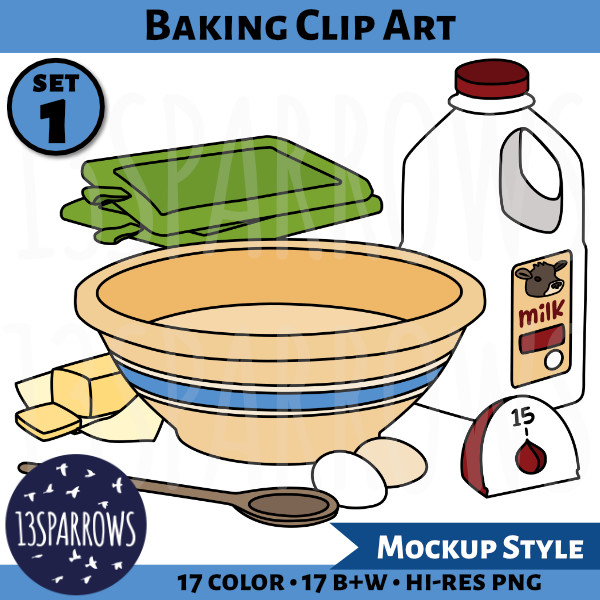 A product preview for the mockup style Baking Clip Art, Set 1 collection showing illustrations of a yellow ware bowl, a 2L jug of milk, a pair of green pot holders, a stick of butter, a wooden spoon, 2 eggs, and a kitchen timer. 7+ color, 7+ B+W, hi-res PNG. 13sparrows.